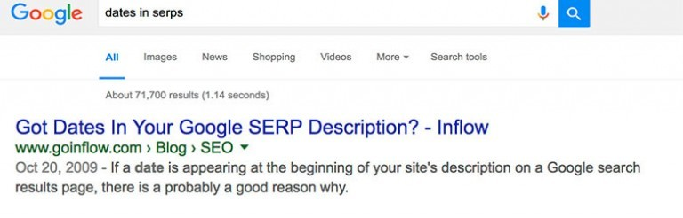 Google search results for dates in serps. The first result is Got Dates in Your Google S E R P Description? From Inflow.