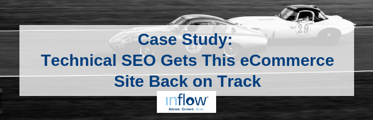 Case Study: Technical SEO Gets This eCommerce Site Back on Track