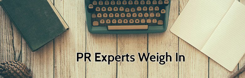 pr experts weigh in
