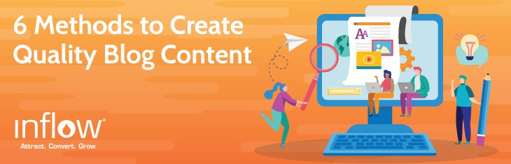 6 Methods to Create Quality Blog Content