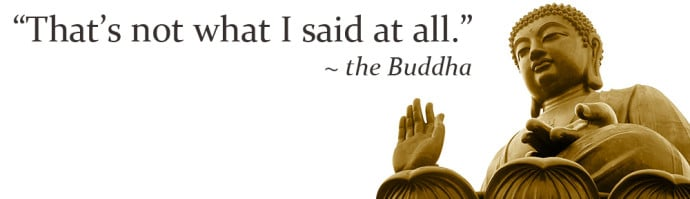Buddha didn't say that.