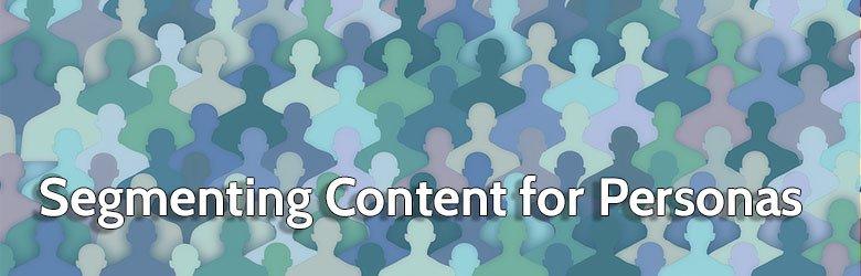 segmenting content for personas
