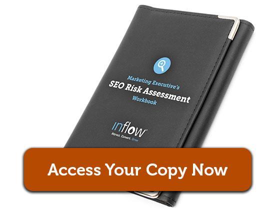 Marketing Executive's S E O Risk Assessment Workbook. Logo. Inflow. Access your copy now.