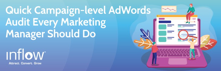 Quick Campaign-level AdWords Audit Every Marketing Manager Should Do