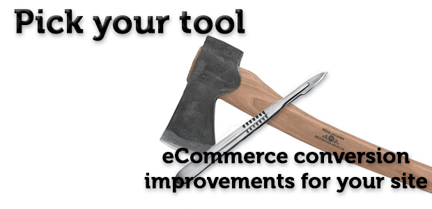 Pick your tool. eCommerce conversion improvements for your site.