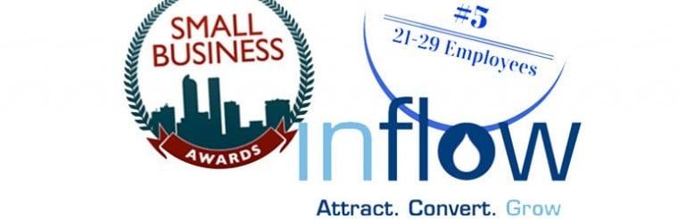 small business awards. #5: 21 - 29 employees. Logo: Inflow. Attract. Convert. Grow.