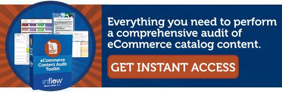 Everything you need to perform a comprehensive audit of eCommerce catalog content. Get Instant Access.