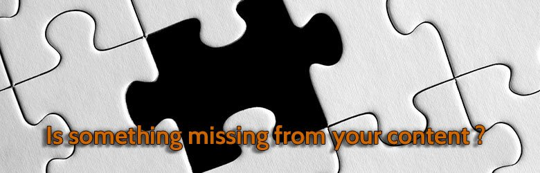 is something missing from your content?