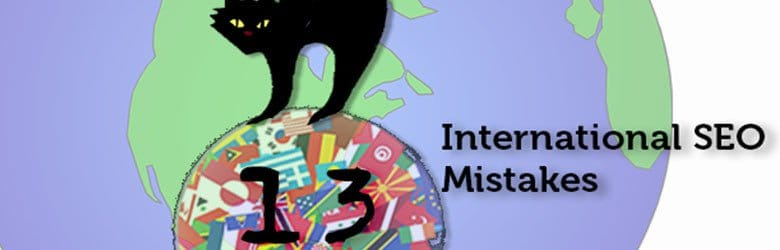 13 International seo mistakes