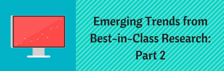 Emerging Trends from Best-in-Class Research: Part 2.