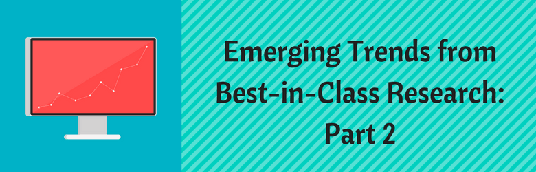 Emerging Trends from Best-in-Class Research- Part 2