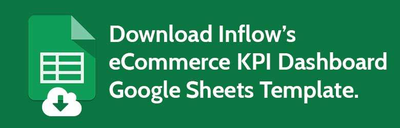 Download Inflow's eCommerce K P I Dashboard Google Sheets Template.
