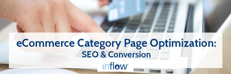 eCommerce Category Page Optimization: S E O & Conversion. Logo: Inflow.