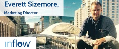 Everett Sizemore, Marketing Director, Inflow