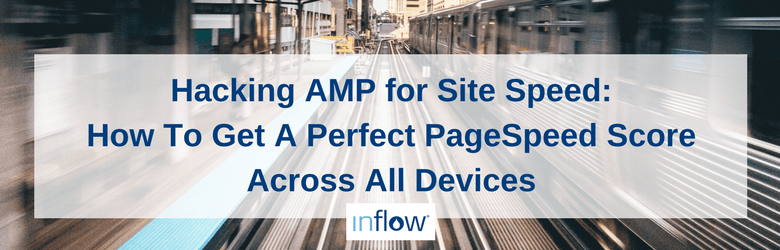 Inflow Featured Image - Hacking AMP for Site Speed