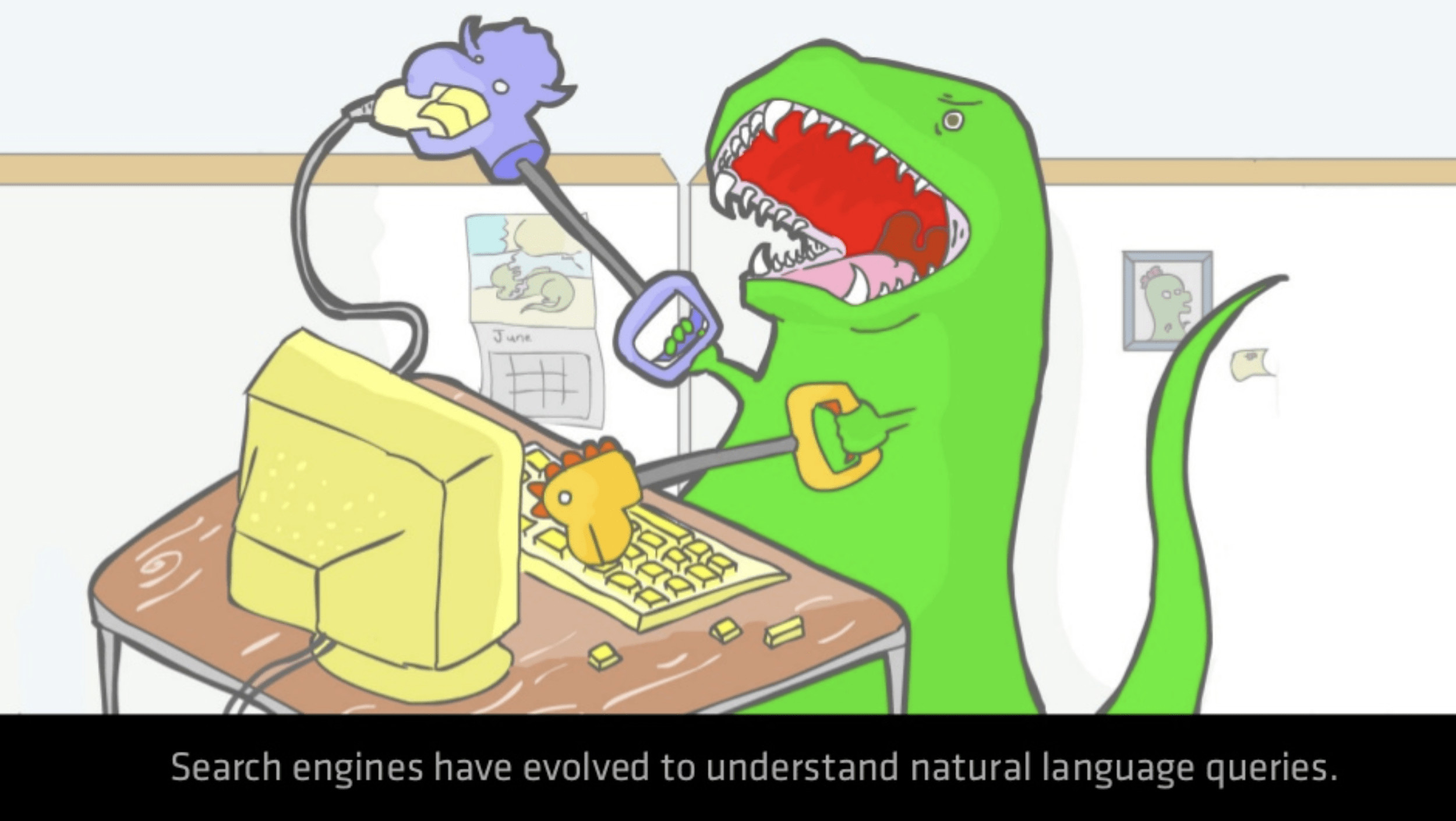 Search engines have evolved to understand natural language queries.