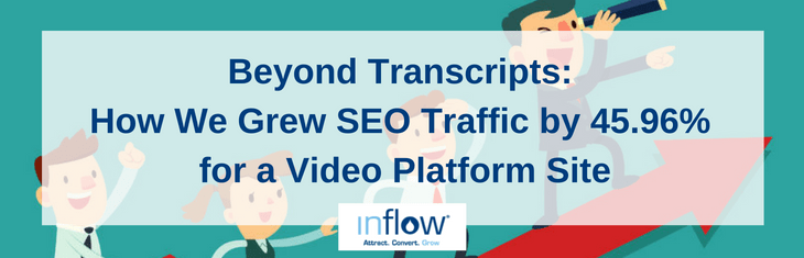 Beyond Transcripts: How We Grew SEO Traffic by 45.96% for a Video Platform Site