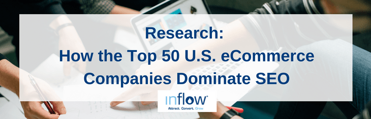 Research: How the Top 50 U.S. eCommerce Companies Dominate SEO