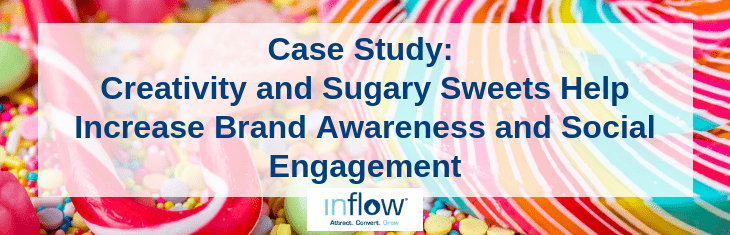 Case Study: Creativity and Sugary Sweets Help Increase Brand Awareness and Social Engagement