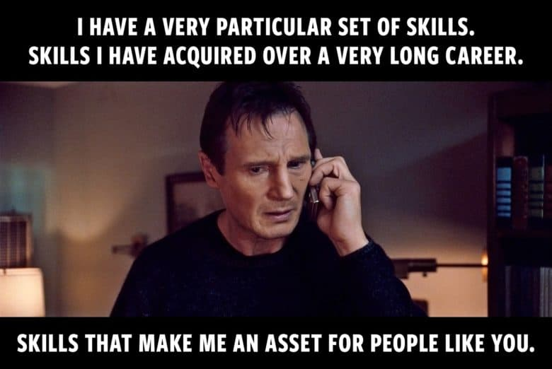 "How to hire eCommerce Director: Liam Neeson meme that says ""I have a very particular set of skills. Skills I have acquired over a very long career. Skills that make me an asset for people like you."""