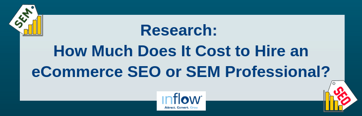 Research: How Much Does It Cost to Hire an eCommerce SEO or SEM Professional?