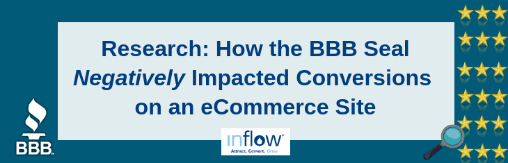 Research: How the BBB Seal Negatively Impacted Conversions on an eCommerce Site