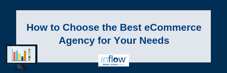 How to Choose the Best eCommerce Agency for Your Needs