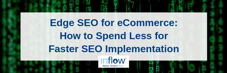Edge SEO for eCommerce: How to Spend Less for Faster SEO Implementation