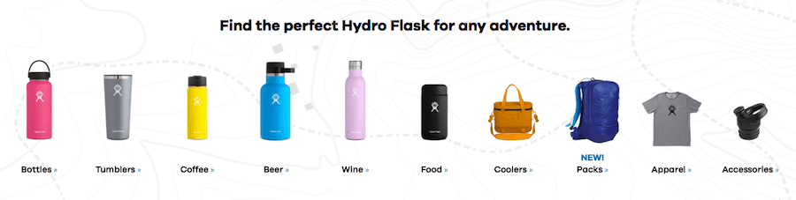 """A screenshot titled """"Find the perfect Hydro Flask for any adventure"""" followed by a row of 10 types of hydro flasks each with a photograph as follows: Bottles, tumblers, coffee, beer, wine, food, coolers, Packs, Apparel, Accessories."""