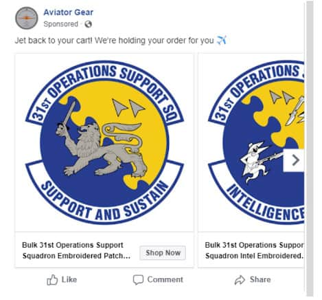 A Facebook ad for Aviator Gear. Text at top states: Jet back to  your cart! We're holding your order for you. Below, a carousel with illustrations of squadron embroidered patchs.