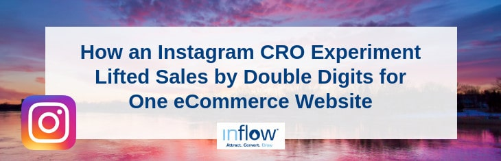 How an Instagram CRO Experiment Lifted Sales by Double Digits for One eCommerce Website