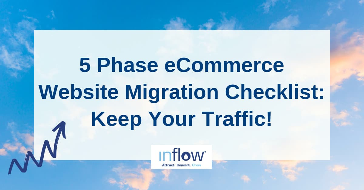 5 Phase eCommerce Website Migration Checklist: Keep Your Traffic!