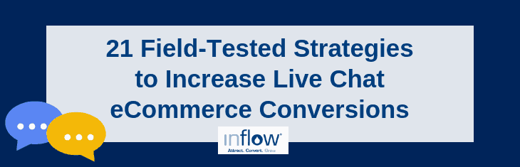 21 Field-Tested Strategies to Increase Live Chat eCommerce Conversions