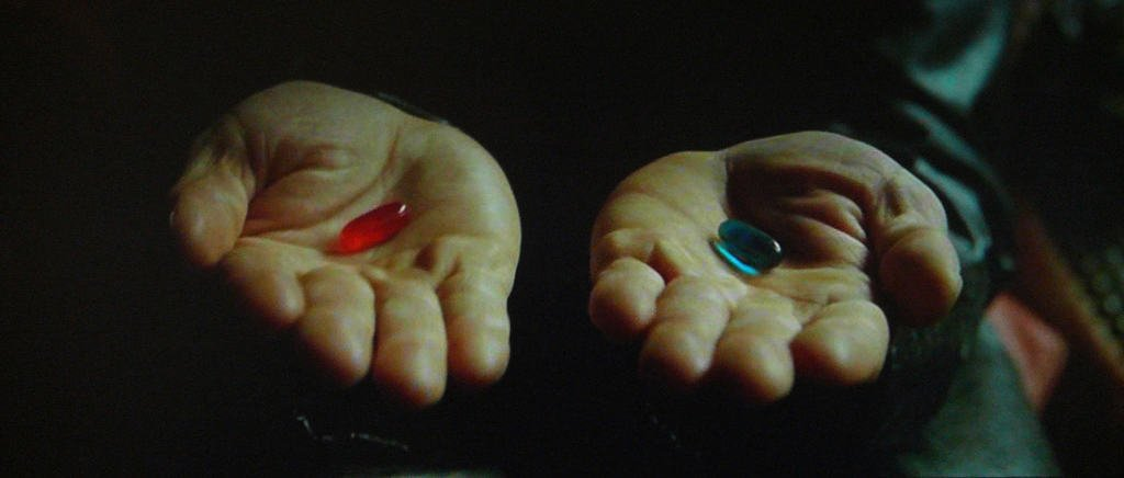 The Matrix red pill or blue pill
