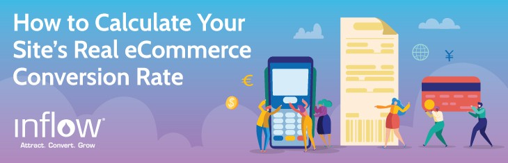 How to Calculate Your Site's Real eCommerce Conversion Rate