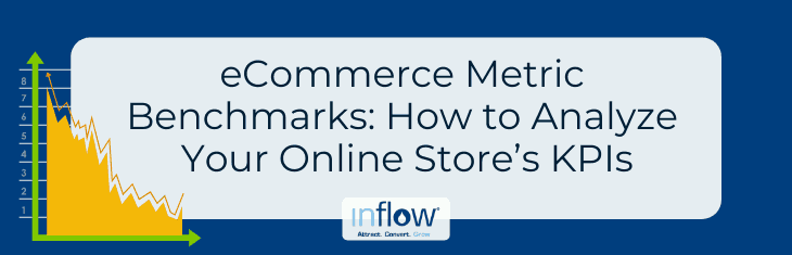 eCommerce Metric Benchmarks: How to Analyze Your Online Store's KPIs