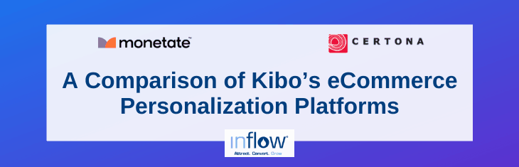 Monetate vs Certona: A Comparison of Kibo's eCommerce Personalization Platforms