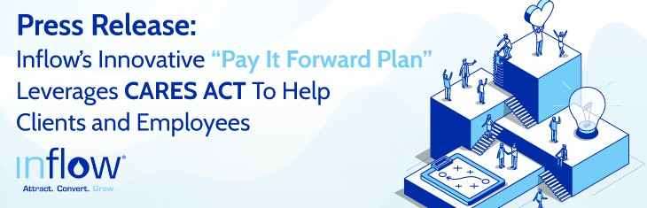 Press Release: Inflow's Innovative Pay It Forward Plan Leverages CARES Act to Help Clients and Employees