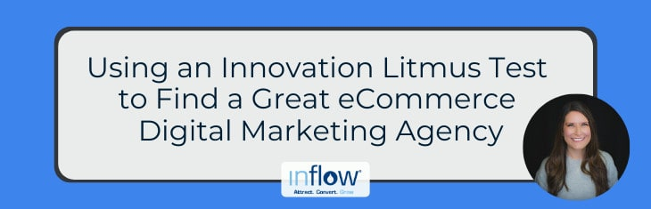 Using an Innovation Litmus Test to Find a Great eCommerce Digital Marketing Agency