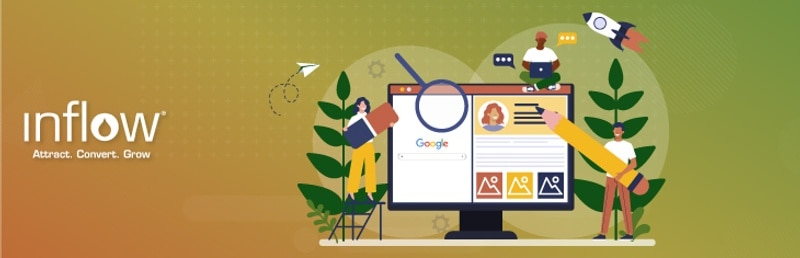 An illustration of a screen displaying the Google search page and a website. A person holds a pencil up to the webpage, a second person holds an eraser up to the Google search page. A third person sits on top of the screen and works on a laptop. The screen is surrounded by plants. Logo: Inflow. Attract. Convert. Grow.