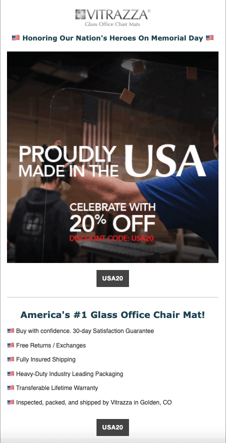 Vitrazza Memorial Day email campaign. Text at the top enclosed by two American flag emojis states: Honoring our Nation's Heroes on Memorial Day. A photograph below the text of workers in a warehouse with an American flag in the background. Text on the photograph states: Proudly Made in the U S A. Celebrate with 20% off. Discount Code: U S A 20.  Beneath the photograph text states: America's #1 Glass Office Chair Mat! Six bullet points below this text are each begun with an American flag emoji.