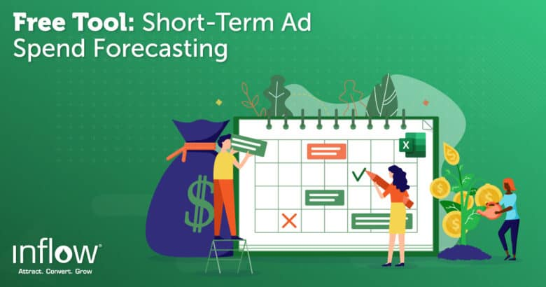 Free Tool: Short-Term Ad Spend Forecasting. Logo: Inflow. Attract. Convert. Grow.